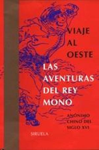 "西游记  - ""Viaje al Oeste. Las aventuras del rey mono"""