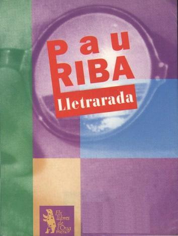 Pau Riba................................Lletrarada