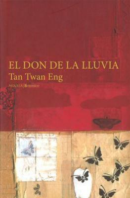"""""""El don de la lluvia"""" de Tan Twan Eng."""