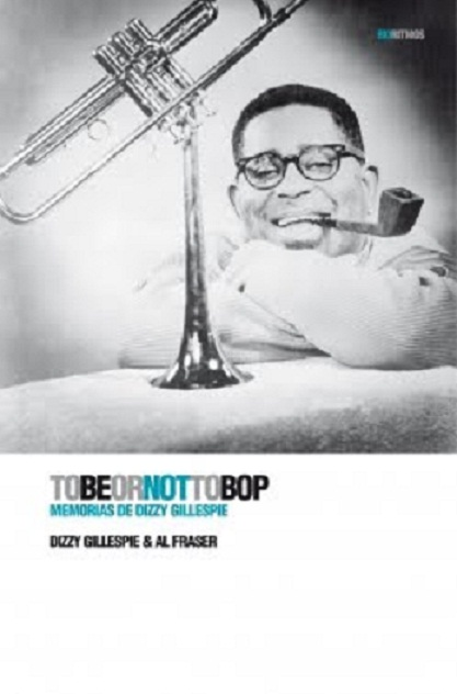 To Be Or Not To Bop : Memorias, de Dizzy Gillespie