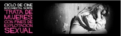 Ciclo de Cine Documental sobre la Trata de Mujeres con fines de Explotación Sexual