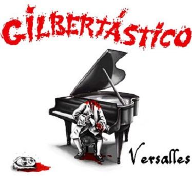 Gilbertástico y su álbum Versalles
