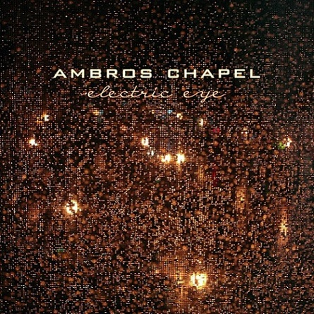 Ambros Chapel te hipnotizan con su Electric Eye