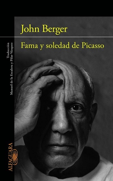 John Berger y Picasso -The Success and Failure of Picasso - Fama y Soledad de Picasso